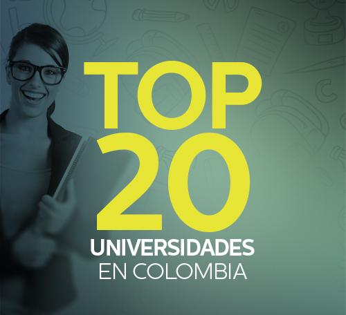 TOP 20 UNIVERSIDADES EN COLOMBIA